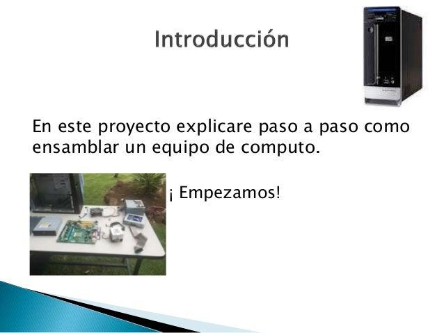 Proyecto De ensamblar equipo 2 A Slide 2