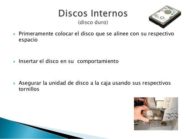  Primeramente colocar el disco que se alinee con su respectivo espacio  Insertar el disco en su comportamiento  Asegura...
