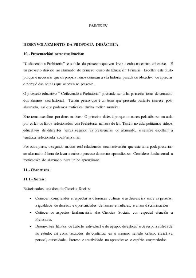 """PARTE IV DESENVOLVEMENTO DA PROPOSTA DIDÁCTICA 10.- Presentación/ contextualización: """"Coñecendo a Prehistoria"""" é o título ..."""