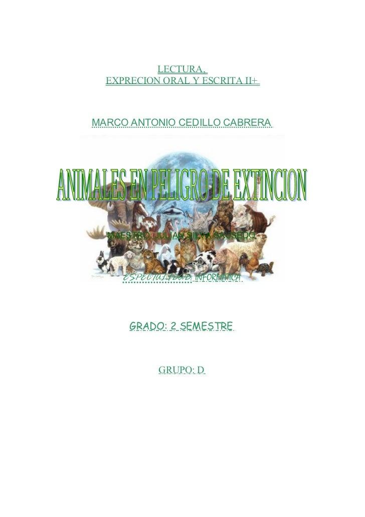 LECTURA,  EXPRECION ORAL Y ESCRITA II+MARCO ANTONIO CEDILLO CABRERA  MAESTRO: JULIAN SILVA SAUSEDO     ESPECIALIDAD: INFOR...
