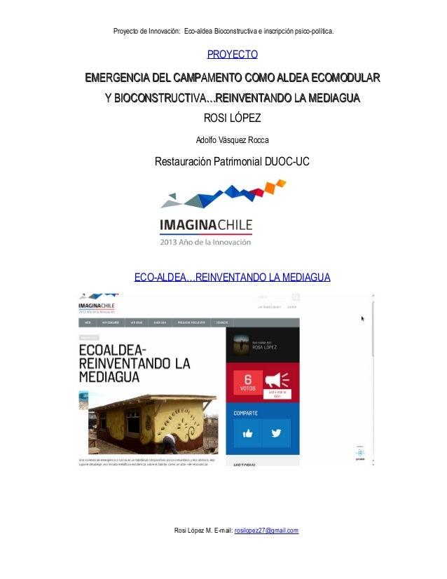 Proyecto de Innovación: Eco-aldea Bioconstructiva e inscripción psico-política. PROYECTO EMERGENCIA DEL CAMPAMENTO COMO AL...