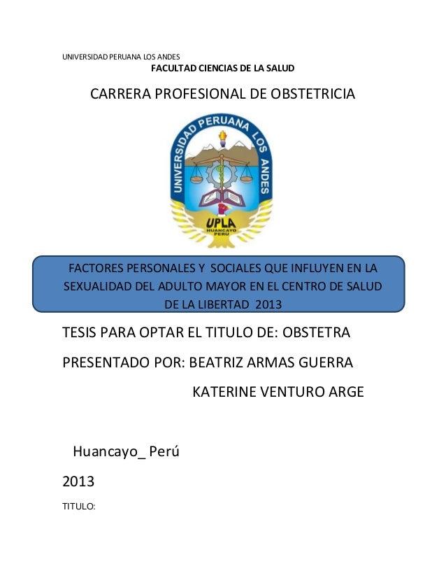 UNIVERSIDAD PERUANA LOS ANDES  FACULTAD CIENCIAS DE LA SALUD  CARRERA PROFESIONAL DE OBSTETRICIA  FACTORES PERSONALES Y SO...