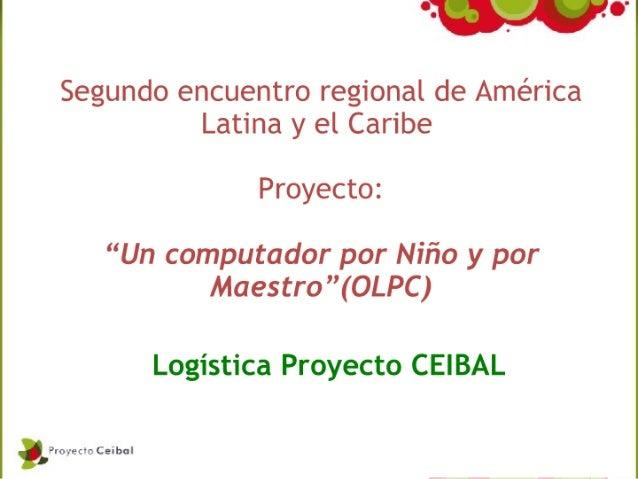 """Segundo encuentro regional de América          Latina y el Caribe                Proyecto:     """"Un computador por Niño y p..."""