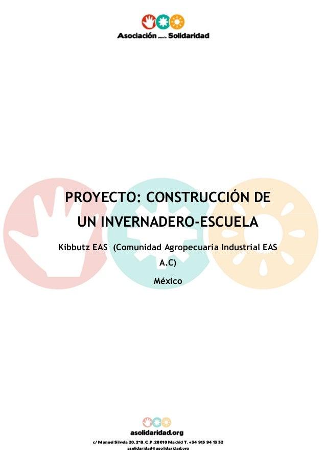 c/ Manuel Silvela 20, 2ºB. C.P. 28010 Madrid T. +34 915 94 13 32 asolidaridad@asolidaridad.org PROYECTO: CONSTRUCCIÓN DE U...