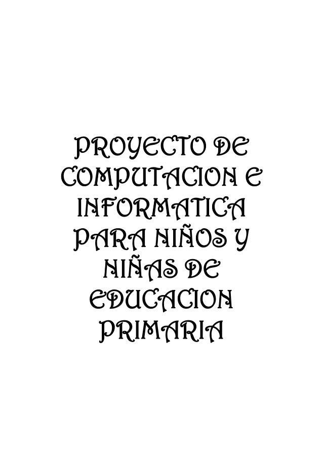 PROYECTO DE COMPUTACION E INFORMATICA PARA NIÑOS Y NIÑAS DE EDUCACION PRIMARIA