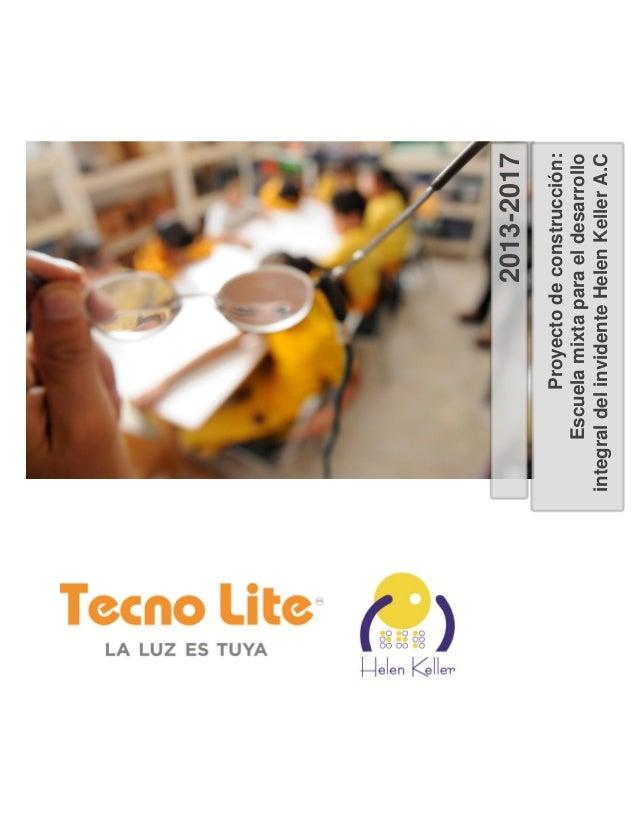 2013-2017 Proyectodeconstrucción: Escuelamixtaparaeldesarrollo integraldelinvidenteHelenKellerA.C