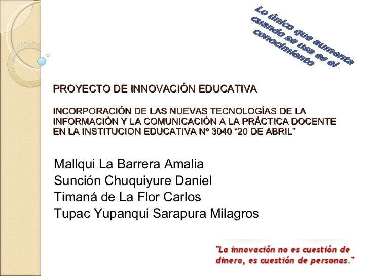 PROYECTO DE INNOVACIÓN EDUCATIVA INCORPORACIÓN DE LAS NUEVAS TECNOLOGÍAS DE LA INFORMACIÓN Y LA COMUNICACIÓN A LA PRÁCTICA...