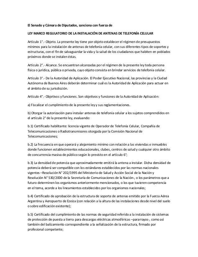 El Senado y Cámara de Diputados, sanciona con fuerza de LEY MARCO REGULATORIO DE LA INSTALACIÓN DE ANTENAS DE TELEFONÍA CE...