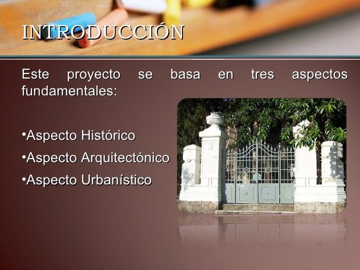 INTRODUCCIÓN <ul><li>Este proyecto se basa en tres aspectos fundamentales: </li></ul><ul><li>Aspecto Histórico </li></ul><...