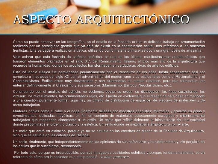 ASPECTO ARQUITECTÓNICO <ul><li>Como se puede observar en las fotografías, en el detalle de la fachada existe un delicado t...