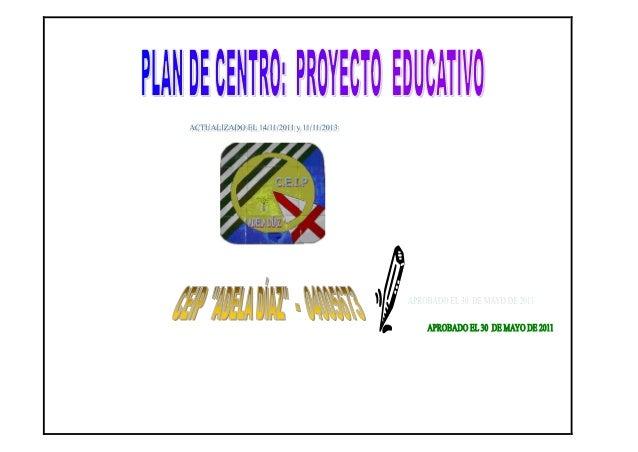 Delegación Territorial de Educación, Cultura y Deporte. CEIP Adela Diaz ALMERIA INDICE:  pgs  I.- INTRODUCCIÓN………………………………...