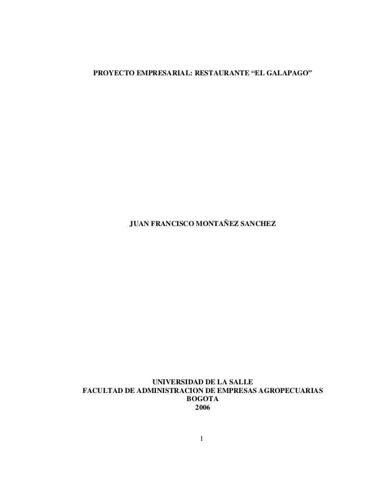 """PROYECTO EMPRESARIAL: RESTAURANTE """"EL GALAPAGO""""               JUAN FRANCISCO MONTAÑEZ SANCHEZ                    UNIVERSID..."""