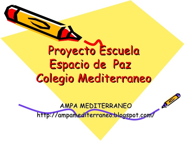 Proyecto Escuela Espacio de  Paz  Colegio Mediterraneo AMPA MEDITERRANEO http://ampamediterraneo.blogspot.com/