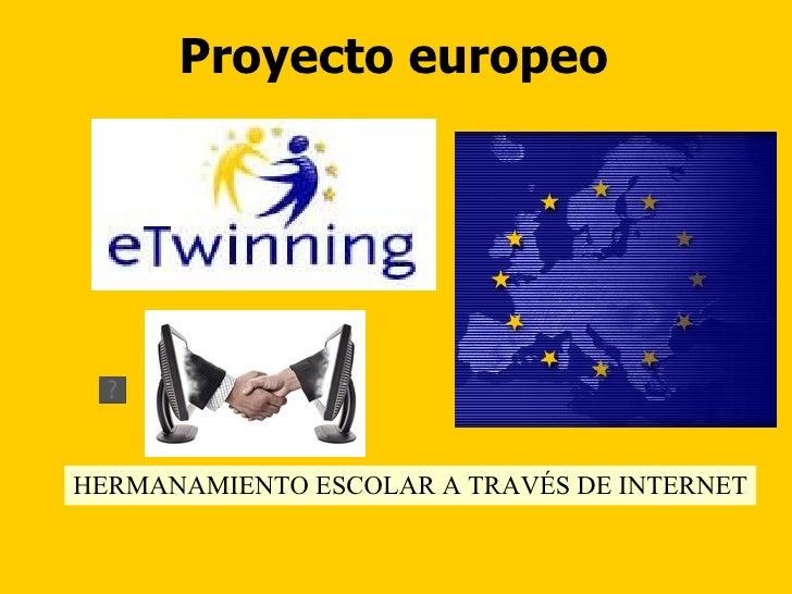 Proyecto europeo HERMANAMIENTO ESCOLAR A TRAVÉS DE INTERNET