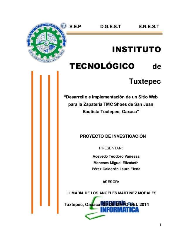 """I INSTITUTO TECNOLÓGICO de Tuxtepec """"Desarrollo e Implementación de un Sitio Web para la Zapatería TMC Shoes de San Juan B..."""