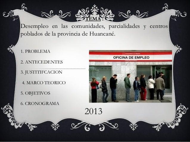 TEMA : Desempleo en las comunidades, parcialidades y centros poblados de la provincia de Huancané. 1. PROBLEMA 2. ANTECEDE...