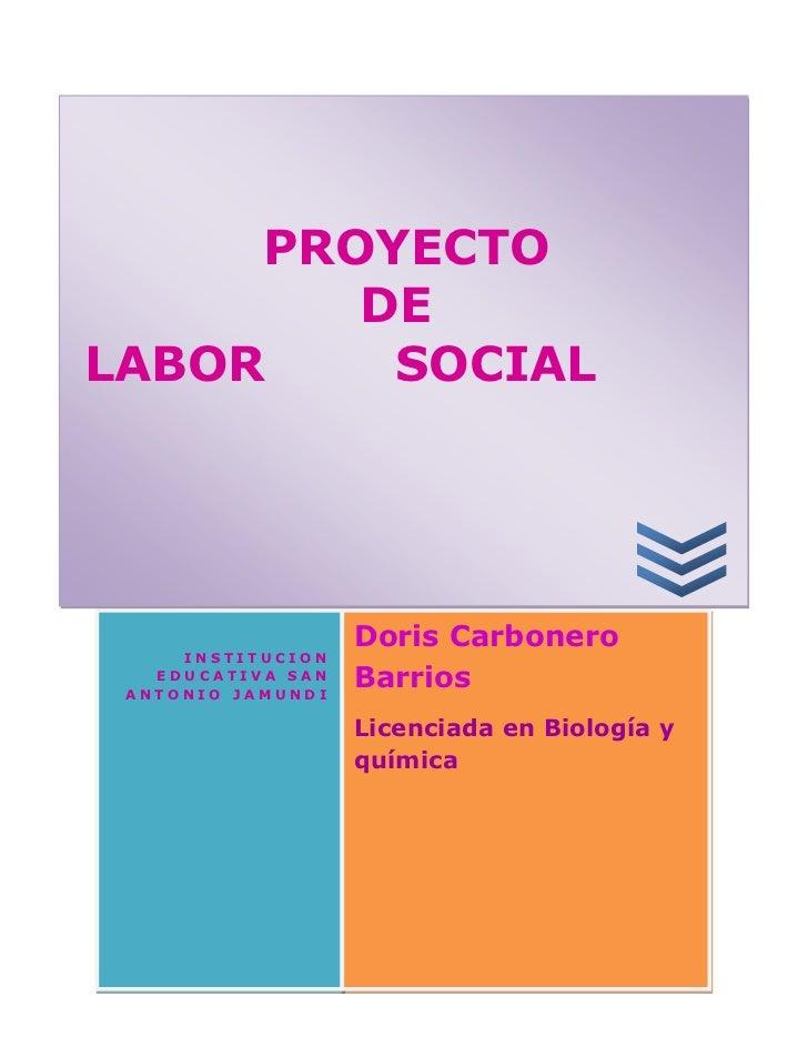 PROYECTO        DELABOR    SOCIAL                   Doris Carbonero     INSTITUCION   EDUCATIVA SAN ANTONIO JAMUNDI       ...