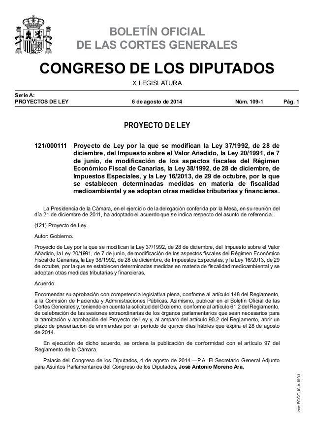 CONGRESO DE LOS DIPUTADOS X LEGISLATURA Serie A: PROYECTOS DE LEY 6deagostode2014 Núm. 109-1 Pág. 1 BOLETÍN OFICIAL...