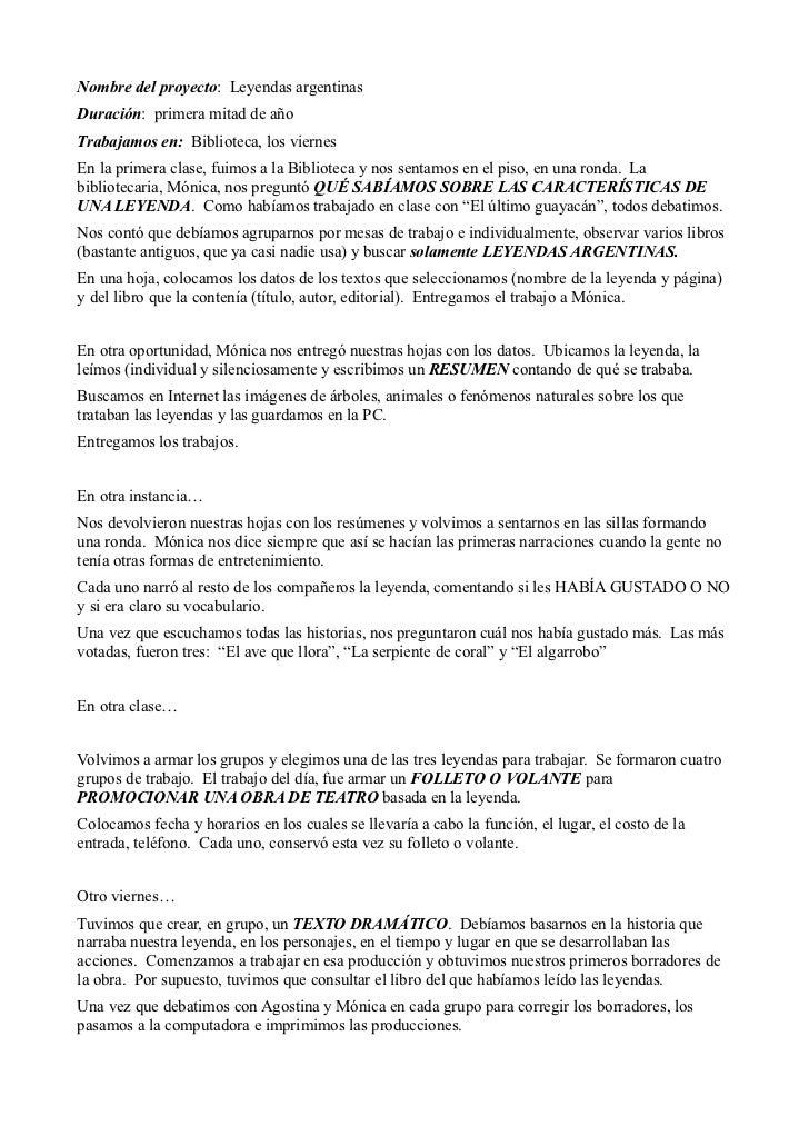 Nombre del proyecto: Leyendas argentinas Duración: primera mitad de año Trabajamos en: Biblioteca, los viernes En la prime...