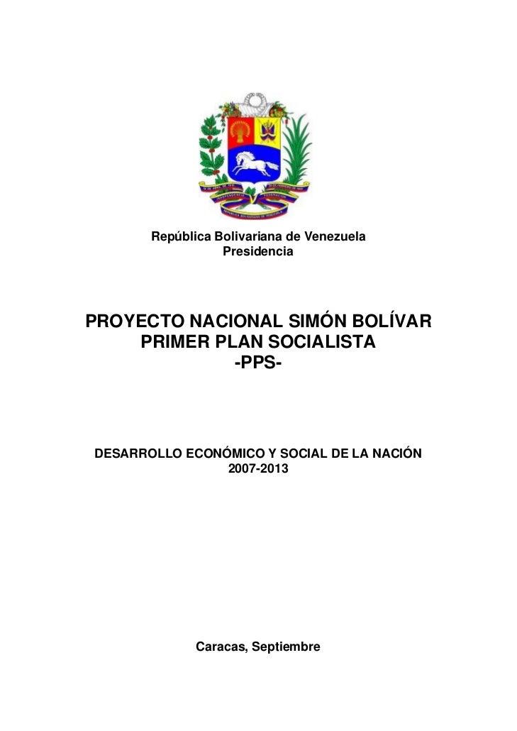 República Bolivariana de Venezuela                   Presidencia     PROYECTO NACIONAL SIMÓN BOLÍVAR     PRIMER PLAN SOCIA...