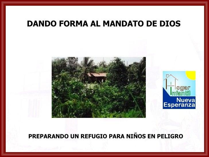 DANDO FORMA AL MANDATO DE DIOS PREPARANDO UN REFUGIO PARA NIÑOS EN PELIGRO