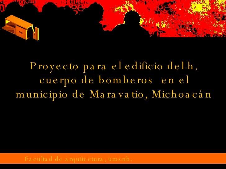 Proyecto para el edificio del h. cuerpo de bomberos  en el municipio de Maravatio, Michoacán FAUM Facultad de arquitectura...