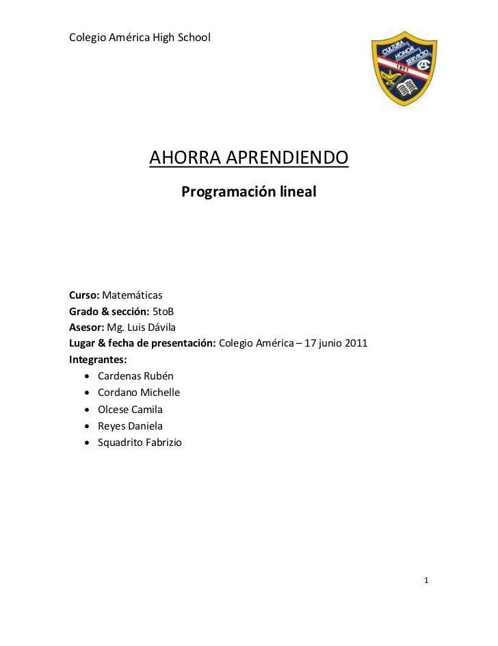 Colegio América High School                AHORRA APRENDIENDO                       Programación linealCurso: MatemáticasG...