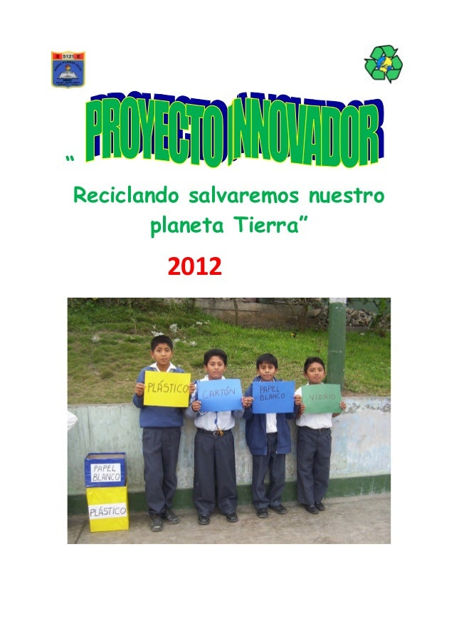 """"""" Reciclando salvaremos nuestro         planeta Tierra""""         2012"""