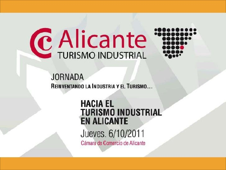 Proyecto- Red Turismo Industrial de Alicante<br />Alicante, 6 de octubre de 2011<br />