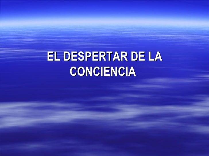 EL DESPERTAR DE LA CONCIENCIA