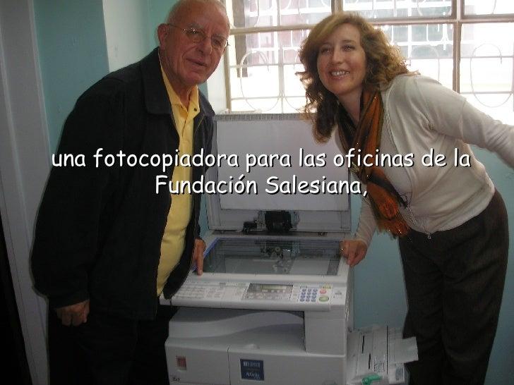 una fotocopiadora para las oficinas de la Fundación Salesiana,