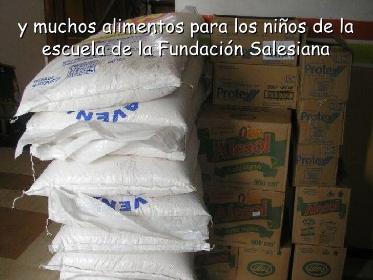 y muchos alimentos para los niños de la escuela de la Fundación Salesiana