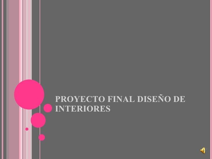 Proyecto dise o arquitectonico y de interiores for Curso de diseno de interiores en linea
