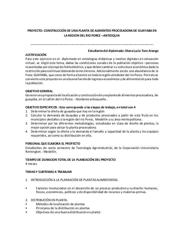 PROYECTO: CONSTRUCCIÓN DE UNA PLANTA DE ALIMENTOS PROCESADORA DE GUAYABA EN LA REGION DEL RIO PORCE –ANTIOQUIA ___________...