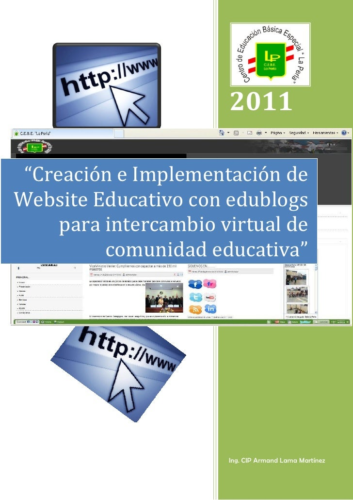 "2011 ""Creación e Implementación deWebsite Educativo con edublogs     para intercambio virtual de          comunidad educat..."