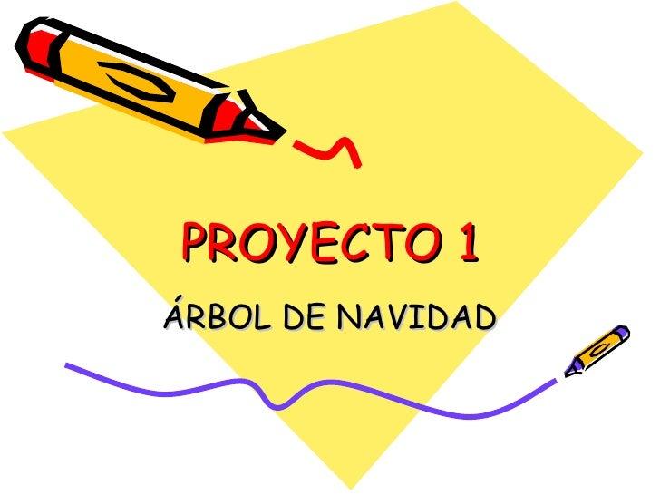 PROYECTO 1 ÁRBOL DE NAVIDAD