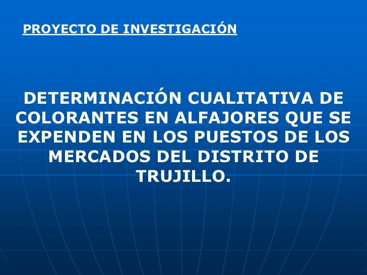 PROYECTO DE INVESTIGACIÓN<br />DETERMINACIÓN CUALITATIVA DE COLORANTES EN ALFAJORES QUE SE EXPENDEN EN LOS PUESTOS DE LOS ...