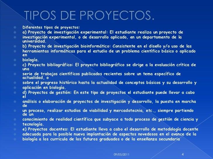 TIPOS DE PROYECTOS.<br />Diferentestipos de proyectos:<br />a) Proyecto de investigación experimental: El estudiante reali...