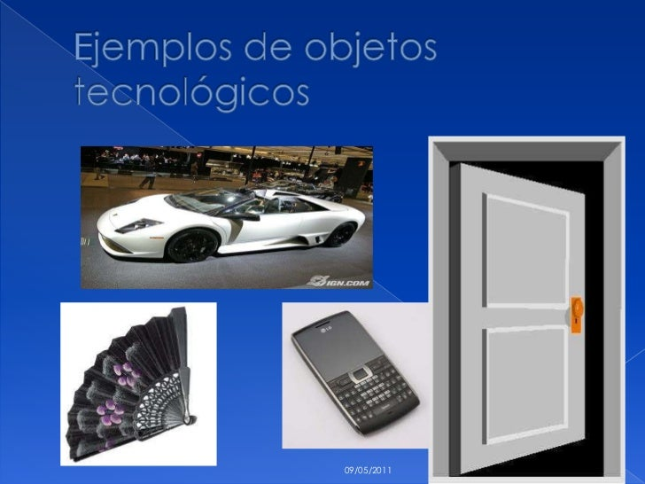 Ejemplos de objetos tecnológicos <br />10/05/2011<br />7<br />