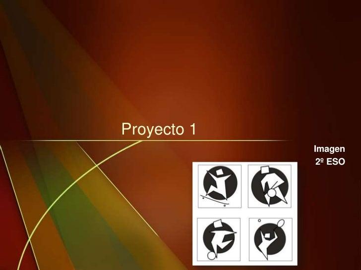 Proyecto 1              Imagen               2º ESO
