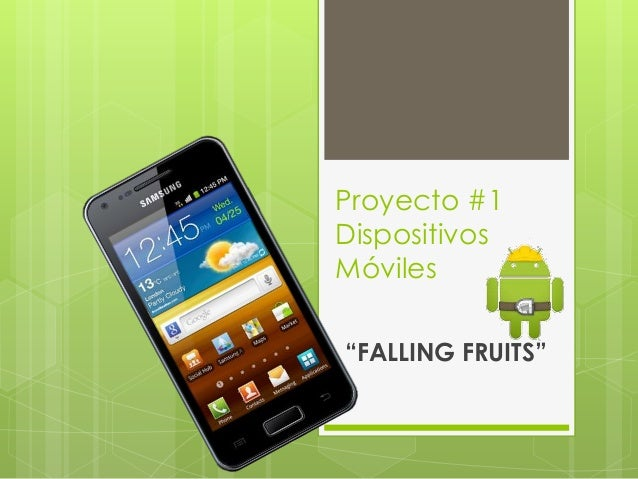 "Proyecto #1DispositivosMóviles""FALLING FRUITS"""