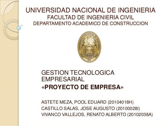 UNIVERSIDAD NACIONAL DE INGENIERIA FACULTAD DE INGENIERIA CIVIL DEPARTAMENTO ACADEMICO DE CONSTRUCCION  GESTION TECNOLOGIC...