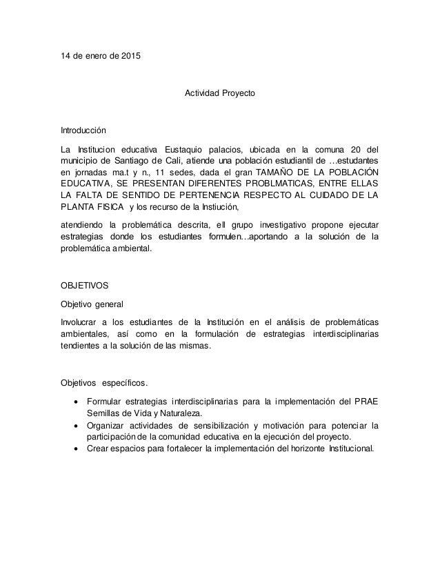 14 de enero de 2015 Actividad Proyecto Introducción La Institucion educativa Eustaquio palacios, ubicada en la comuna 20 d...