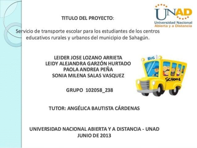 TITULO DEL PROYECTO:Servicio de transporte escolar para los estudiantes de los centroseducativos rurales y urbanos del mun...