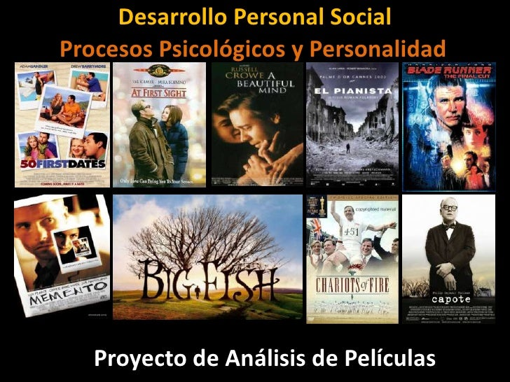 Desarrollo Personal Social <br />Procesos Psicológicos y Personalidad<br />Proyecto de Análisis de Películas<br />