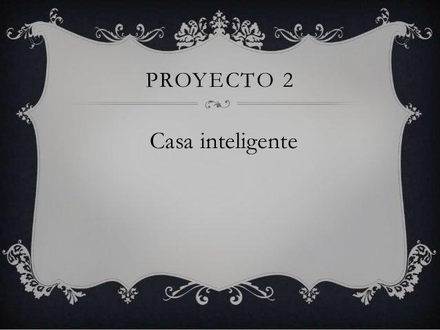 PROYECTO 2Casa inteligente