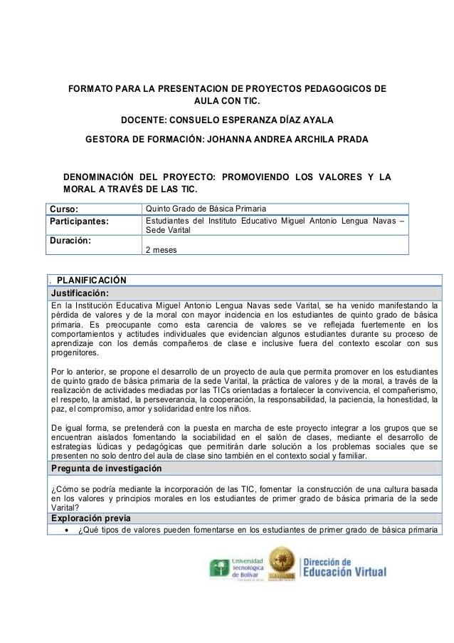 FORMATO PARA LA PRESENTACION DE PROYECTOS PEDAGOGICOS DE AULA CON TIC. DOCENTE: CONSUELO ESPERANZA DÍAZ AYALA GESTORA DE F...