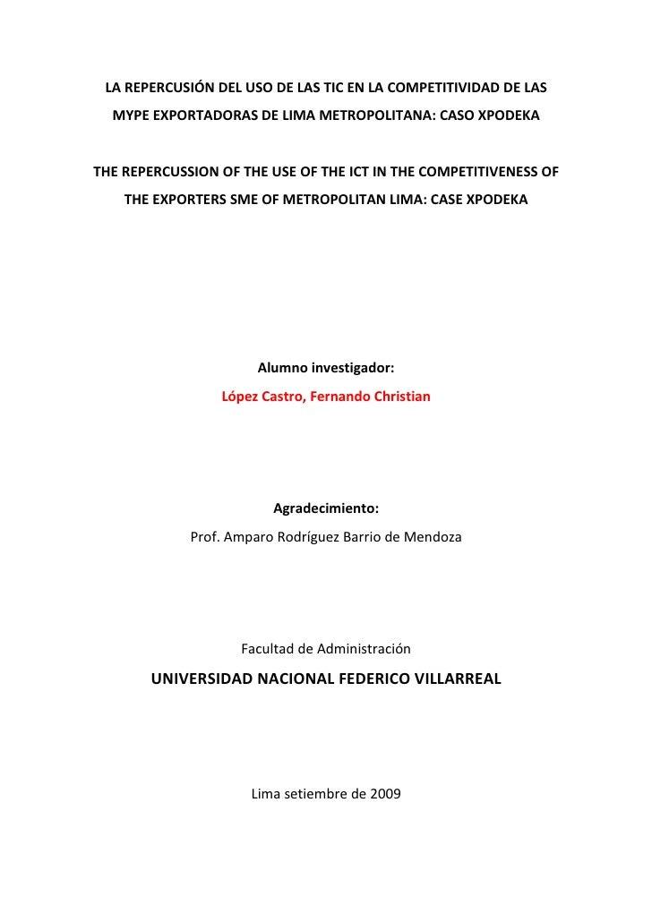 LA REPERCUSIÓN DEL USO DE LAS TIC EN LA COMPETITIVIDAD DE LAS  MYPE EXPORTADORAS DE LIMA METROPOLITANA: CASO XPODEKATHE RE...