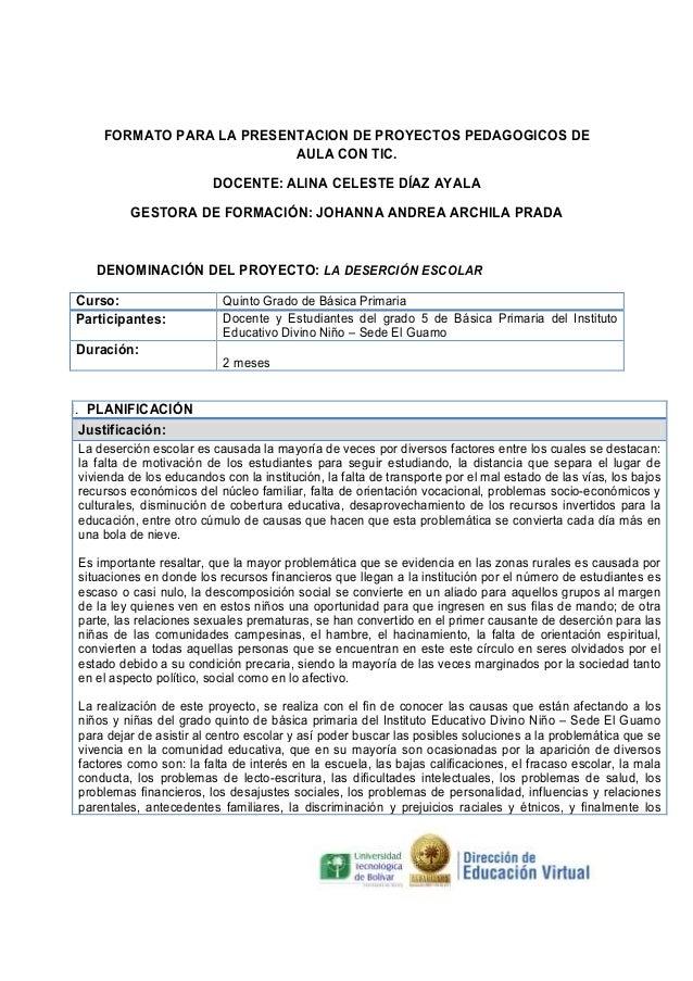 FORMATO PARA LA PRESENTACION DE PROYECTOS PEDAGOGICOS DE AULA CON TIC. DOCENTE: ALINA CELESTE DÍAZ AYALA GESTORA DE FORMAC...