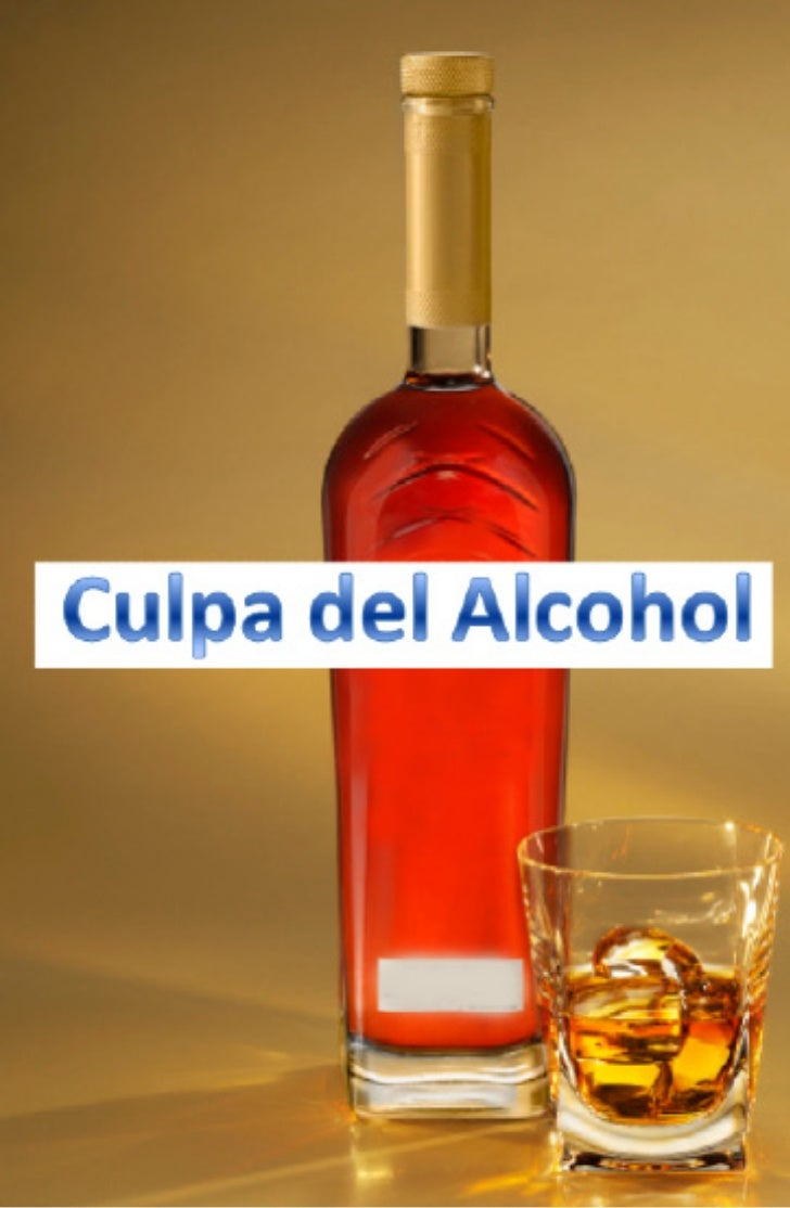 El alcoholismo     qué feliz me                                                ... Hola Jefe!                             ...